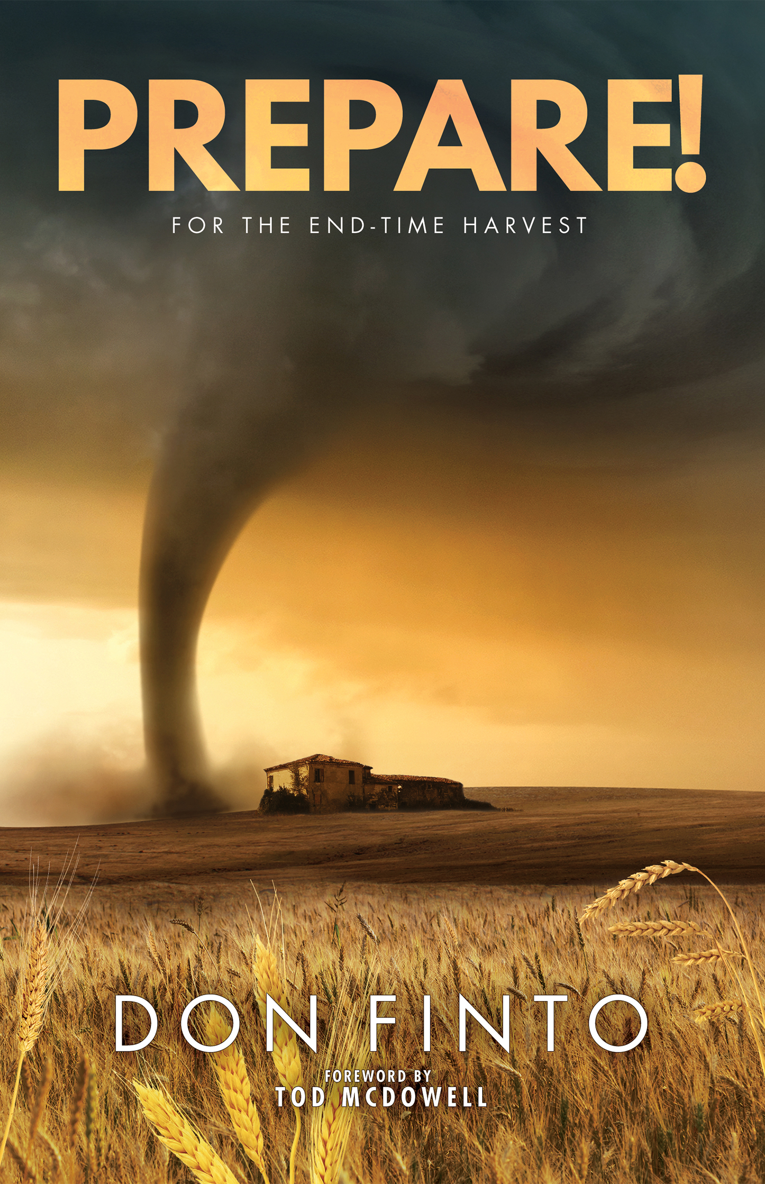 PREPARE! FOR THE END TIME HARVEST